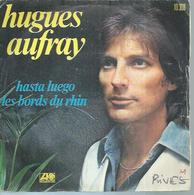 "45 Tours SP - HUGUES AUFRAY  - ATLANTIC 10308 -  "" HASTA LUEGO "" + 1 - Vinyles"