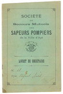 Livret De Sociétaire, Société De Secours Mutuels Des Sapeurs Pompiers De La Ville D'Apt ( Vaucluse, Mr Agnel ) - Pompiers
