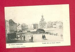 C.P. Charleroi  =  Le Vieux  Charleroi  :  Place  De La Ville  Haute - Charleroi