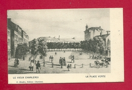 C.P. Charleroi  =  Le Vieux  Charleroi  :  Place Verte - Charleroi