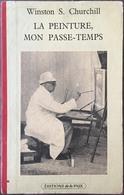 Winston S. Churchill, La Peinture Mon Passe-temps, Livre éditions De La Paix. - Livres, BD, Revues