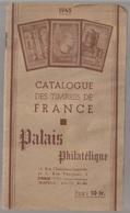 Catalogue Des Timbres De France 1945 Palais Philatélique 41 Pages - France