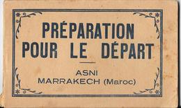 Carnet Complet De 12 Cpa - Préparation Pour Le Départ : ASNI - MARRAKECH (MAROC) - Autres