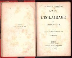 """ENSEIGNEMENT - """" L' Art De L' ÉCLAIRAGE """" Par Louis Figuier. ( Livre Du Lycée De Bordeaux ) - Bricolage / Technique"""