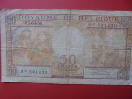 BELGIQUE 50 FRANCS 1956 CIRCULER (B.6) - [ 6] Tesoreria