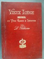 Vieux Liège Recueil De Vues Rares & Inédites - België