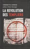 LA RÉVOLUTION DES TEMPLIERS - UNE HISTOIRE PERDUE DU XIIe PAR SIMONETTA CERRINI - Histoire