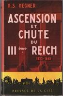Hegner Ascension Et Chute Du III ème Reich - Boeken