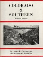 COLORADO & SOUTHERN NORTHERN DIVISION - J. L. EHERNBERGER & G. GSCHWIND - (LOCOMOTIVES EISENBAHNEN CHEMIN DE FER VAPEUR) - Livres, BD, Revues