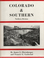 COLORADO & SOUTHERN NORTHERN DIVISION - J. L. EHERNBERGER & G. GSCHWIND - (LOCOMOTIVES EISENBAHNEN CHEMIN DE FER VAPEUR) - Trasporti