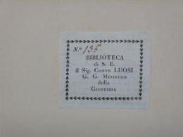 Petit Ex-libris Typographique XVIIIème - CONTE LUOSI G. G. Ministro Della Giustizia - Ex-libris