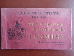 CARNET DE 24 CARTES DETACHABLES, LA GUERRE 1914-1915, APRES LE PASSAGE DES ALLEMANDS, LES RUINES - Guerre 1914-18