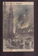 LA GUERRE 1914 / 15 LOUVAIN L HOTEL DE VILLE OCCUPE PAR EUX EPARGNE DESTRUCTION DE LA CATHEDRALE - Guerre 1914-18