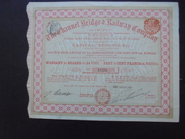 THE CHANNEL BRIDGES AND RAILWAY CIE - PART DE 100 FRS - LONDRES 1884 : STE D'ETUDE CONSTRUCTON PONT SUR LA MANCHE - Actions & Titres