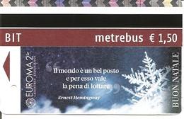 ITALIA - 2019 Biglietto Metropolitana ROMA METREBUS BIT Con Pubblicità EUROMA2 BUON NATALE - Metro