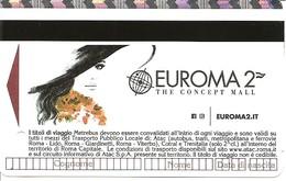 ITALIA - 2019 Biglietto Metropolitana ROMA METREBUS BIT Con Pubblicità EUROMA2 THE CONCEPT MALL - Metro
