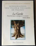 Rare Livre Histoire Monographie De La Garde 83130 Près De Toulon Var - Histoire