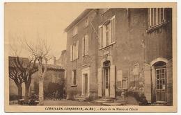 CPA - CORNILLON-CONFOUS (Bouches Du Rhône) - Place De La Mairie Et L'Ecole - France