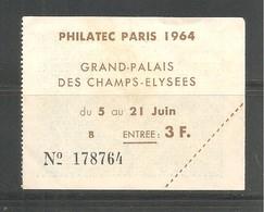 Billet D' ENTREE . PHILATEC PARIS 1964 - Grand Palais Des Champs-Elysées Du 5 Au 21 Juin 1964. - Erinnophilie