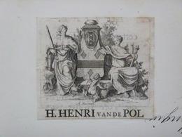 Ex-libris Ou Illustration Héraldique XVIIIème - H. HENRI VAN DE POL - Ex-libris