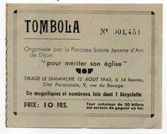 """1945--Billet De Tombola  --DIJON--Paroisse Sainte Jeanne D'Arc """"Pour Mériter Son église""""--lot  Bicyclette - Billets De Loterie"""