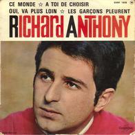 """RICHARD ANTHONY """"CE MONDE - A TOI DE CHOISIR - OUI, VA PLUS LOIN - LES GARCONS PLEURENT"""" DISQUE VINYL 45 TOURS - Vinyles"""