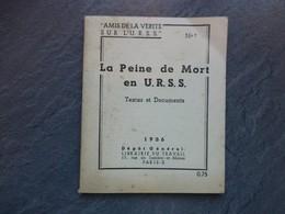 """La Peine De Mort En URSS, 1936, """"Amis Vérité Sur L'URSS"""" N°1 ; L04 - 1901-1940"""