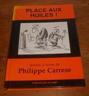 Place Aux Huiles. Dessins Et Texte De Philippe Carresse. 2005. - Art