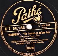 """78 T. - 25 Cm - état  B -  Fredo GARDONI Marcel PUIG -  LA MARGOTON DU BATAILLON - FRASQUITA""""Ne T'aurais-je Qu'une Fois"""" - 78 T - Disques Pour Gramophone"""