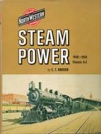 STEAM POWER CHICAGO NORTH WESTERN RAILWAY 1848-1956 CLASSES A-Z - C. T. KNUDSEN (LOCOMOTIVES EISENBAHNEN CHEMIN DE FER) - Trasporti