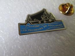 PIN'S   BATEAUX   LES PECHEURS DE BOULOGNE - Boats
