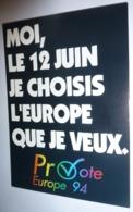 Carte Postale - Moi, Le 12 Juin Je Choisis L'Europe Que Je Veux. Pro-Vote Europe 94 - Pubblicitari