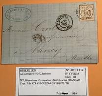 """""""STRASBOURG 1870"""" CAD FRANÇAIS Lettre Alsace-Lorraine 10c > Nancy (France Elsass Lothringen Guerre De 1870 Brief NDP - Alsazia-Lorena"""