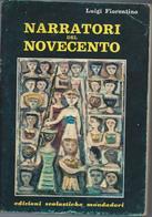 Luigi Fiorentino - Narratori Del Novecento  Edizioni Scolastiche Mondadori  1971 - Livres, BD, Revues