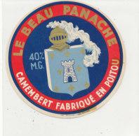 W 843 / ETIQUETTE  FROMAGE - CAMEMBERT LE BEAU PANACHE  FABRIQUE EN POITOU - Formaggio
