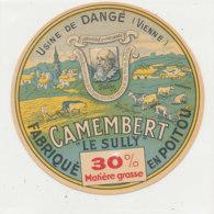 W 865 / ETIQUETTE  FROMAGE  -CAMEMBERT LE SULLY 30%  USINE  DE  DANGE   FAB. EN POITOU  VIENNE - Formaggio