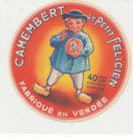 W 878 / ETIQUETTE  FROMAGE  CAMEMBERT  LE PETIT FELICIEN   FABRIQUE EN  VENDEE - Formaggio