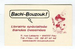 CdV °_ Librairie-64-Pau-Bachi.Bouzouk-Spécialisée B.D - Cartoncini Da Visita