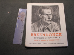 BREENDONCK - BAGNARDS ET BOURREAUX - TEXTE ET DESSINS JACQUES OCHS - BRUXELLES 1947 - War 1939-45