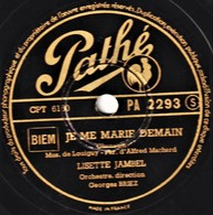 78 Trs  Pathé PA 2293  - Etat  B - LISETTE JAMBEL - JE ME MARIE DEMAIN - LE PETIT CHAPERON ROUGE - 78 T - Disques Pour Gramophone