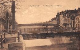 Tournai - Le Pont Notre-Dame Sur L'Escaut En 1930 - Tournai