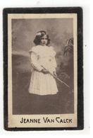 DP JEANNE VAN CALCK Geb.Brussel 1897 En Aldaar Dor Eene Wreede Dood Gestorven 1906 - Religion &  Esoterik