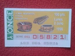 CUPÓN DE ONCE LOTTERY SPAIN LOTERÍA EL MAR THE SEA LA MER 1990 FIRST BOATS OLD SHIP SHIPS BOAT PRIMERAS EMBARCACIONES... - Billetes De Lotería