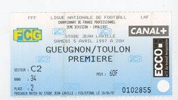 TICKET DE FOOTBALL - GUEUGNON / TOULON - CHAMP. DE FRANCE 2e DIVISION 1996/1997 - Tickets D'entrée