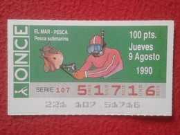 CUPÓN DE ONCE LOTTERY SPAIN LOTERÍA ESPAÑA ESPAGNE EL MAR THE SEA LA MER 1990 PESCA SUBMARINA UNDERWATER FISHING PESCAR - Billetes De Lotería