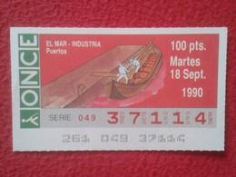 CUPÓN DE ONCE LOTTERY SPAIN LOTERÍA ESPAÑA ESPAGNE EL MAR THE SEA LA MER 1990 PUERTOS PORTS PORT HARBOUR HARBOURS....VER - Billetes De Lotería