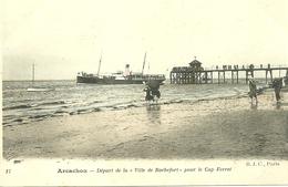 """ARCACHON  - Départ De La  """"Ville De Rochefort """" Pour Le Cap Ferret - Arcachon"""