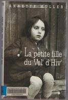 Annette Muller La Petite Fille Du Vel' D'Hiv' - Boeken