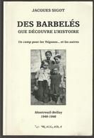 Jacques Sigot Des Barbelés Que Découvre L'histoire Un Camp Pour Les Tziganes... Et Les Autres - Bücher