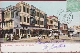 Egypte Egypte Egipto Egitto Old Cairo Le Vieux Place Bab El Khalk Caire  Old Postcard CPA 1906 (En Bon Etat) - El Cairo